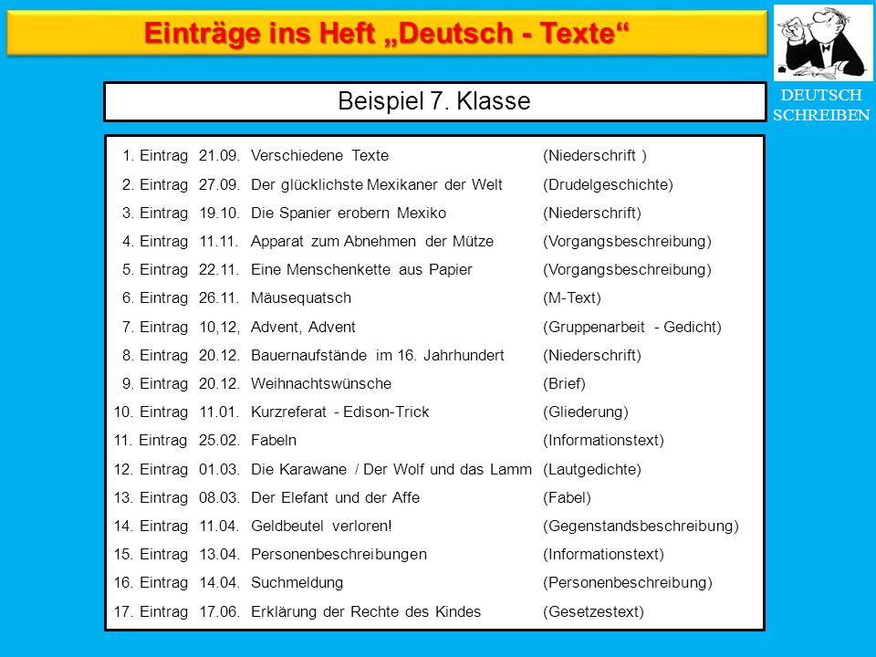 """DEUTSCH SCHREIBEN Einträge ins Heft """"Deutsch - Texte"""" Beispiel 7. Klasse 1. Eintrag21.09.Verschiedene Texte (Niederschrift ) 2. Eintrag27.09.Der glück"""