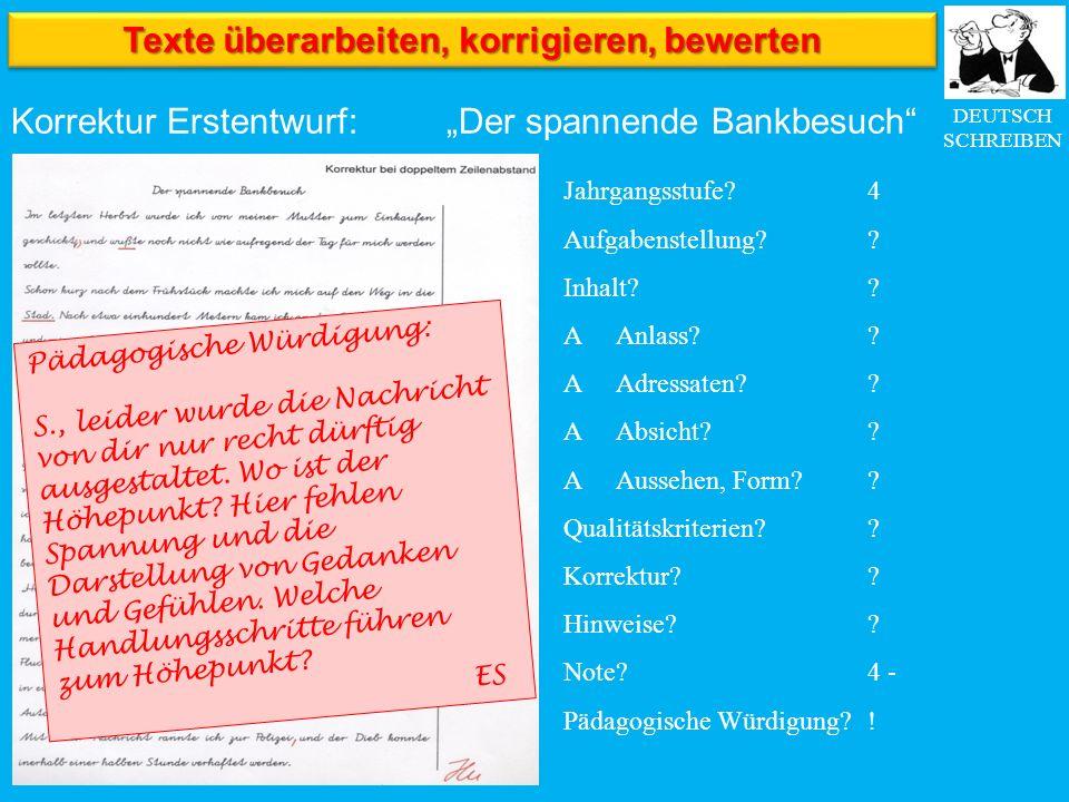 """DEUTSCH SCHREIBEN Korrektur Erstentwurf: """"Der spannende Bankbesuch Jahrgangsstufe."""