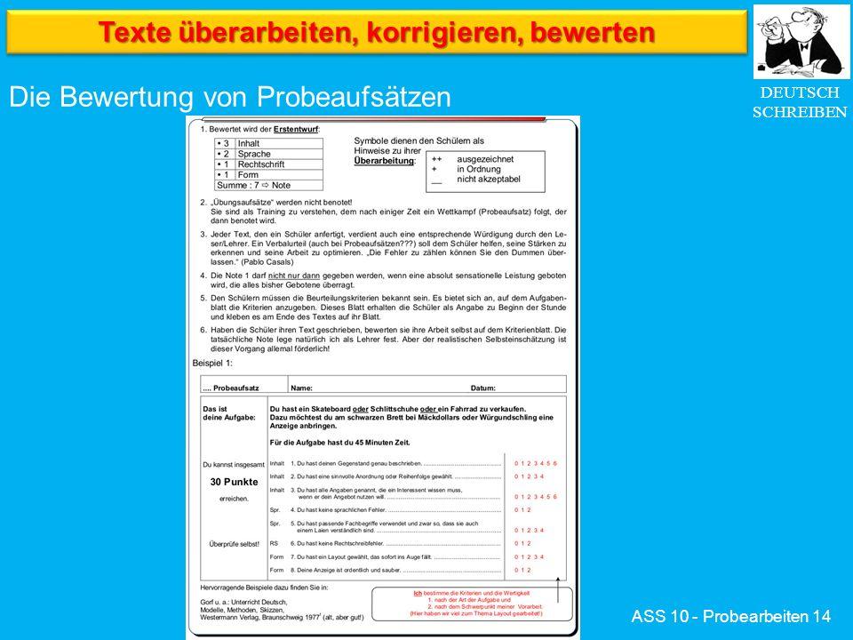 DEUTSCH SCHREIBEN ASS 10 - Probearbeiten 14 Die Bewertung von Probeaufsätzen Texte überarbeiten, korrigieren, bewerten
