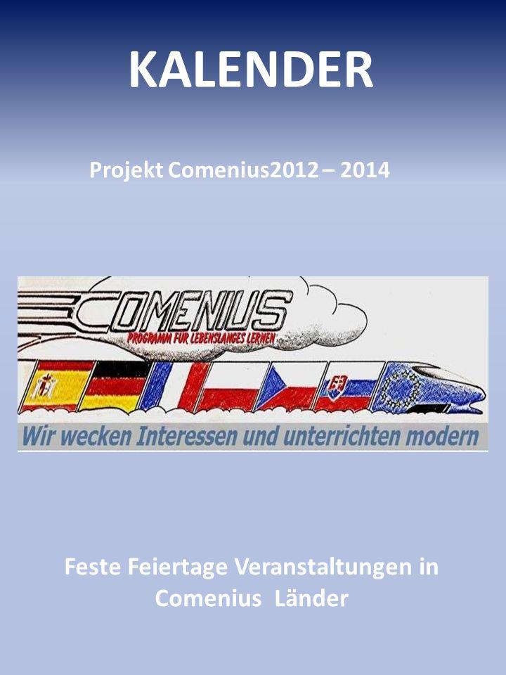 KALENDER Projekt Comenius2012 – 2014 Feste Feiertage Veranstaltungen in Comenius Länder KALENDER Projekt Comenius2012 – 2014