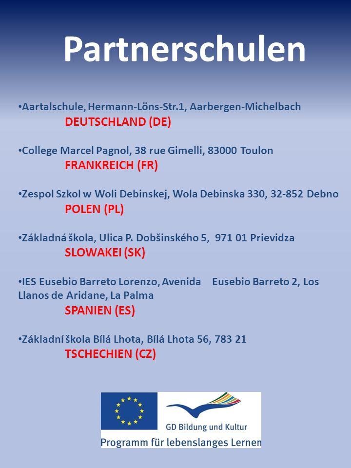 Partnerschulen Aartalschule, Hermann-Löns-Str.1, Aarbergen-Michelbach DEUTSCHLAND (DE) College Marcel Pagnol, 38 rue Gimelli, 83000 Toulon FRANKREICH (FR) Zespol Szkol w Woli Debinskej, Wola Debinska 330, 32-852 Debno POLEN (PL) Základná škola, Ulica P.