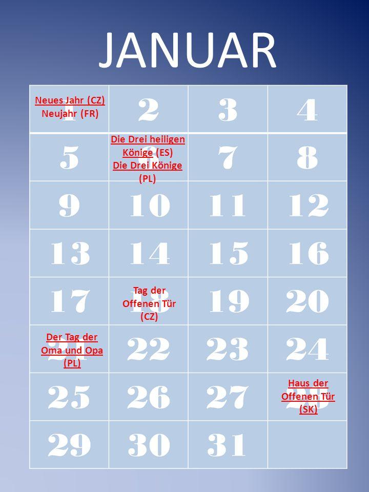 1.Januar Wir feiern Neues Jahr und auch die Selbständigkeit des tschechischen Staates März / April Ostern Frauen und Mädchen färben Eier, backen Osterbrot und Osterlamm, schmücken Haus Männer und Jungen basteln Osterrute, am Ostermontag schlagen damit die Frauen Mai – Arbeitstag Wir feiern Arbeitstag.