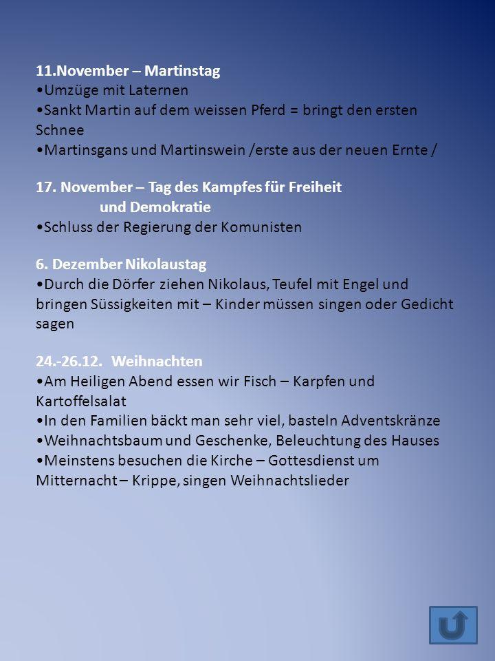 11.November – Martinstag Umzüge mit Laternen Sankt Martin auf dem weissen Pferd = bringt den ersten Schnee Martinsgans und Martinswein /erste aus der neuen Ernte / 17.