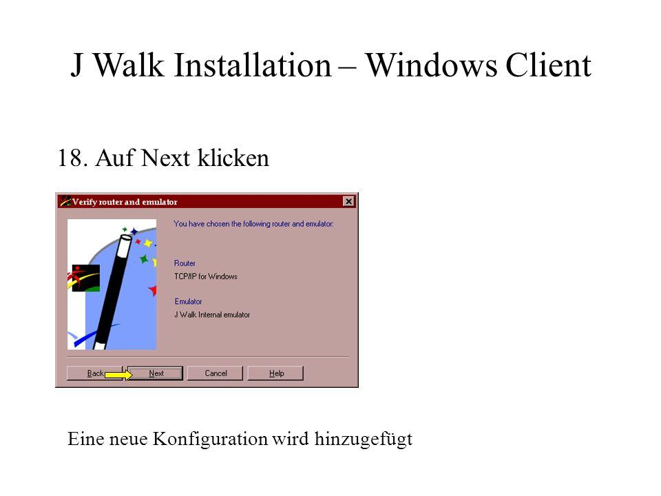 18. Auf Next klicken J Walk Installation – Windows Client Eine neue Konfiguration wird hinzugefügt