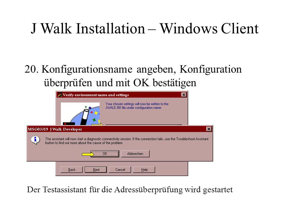20. Konfigurationsname angeben, Konfiguration überprüfen und mit OK bestätigen Der Testassistant für die Adressüberprüfung wird gestartet J Walk Insta