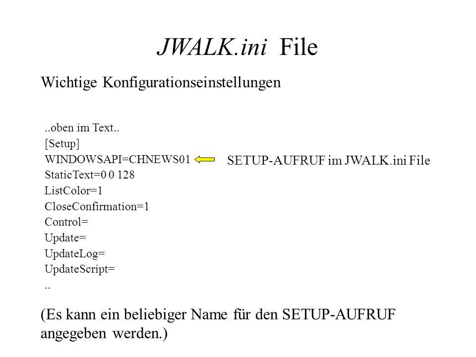 Wichtige Konfigurationseinstellungen JWALK.ini File..oben im Text..