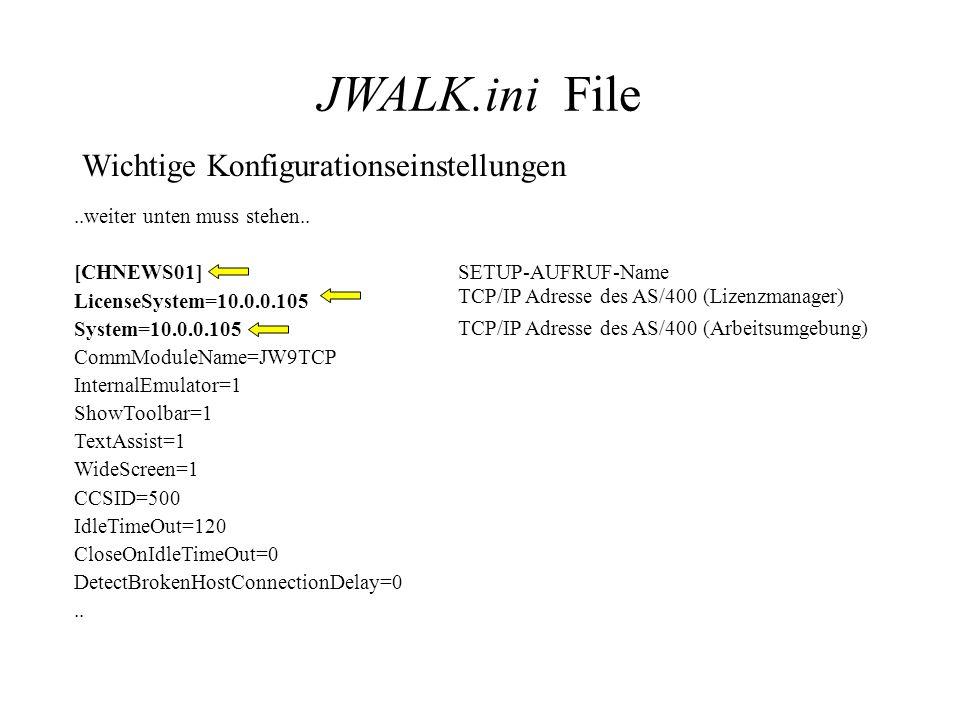 Wichtige Konfigurationseinstellungen JWALK.ini File..weiter unten muss stehen..
