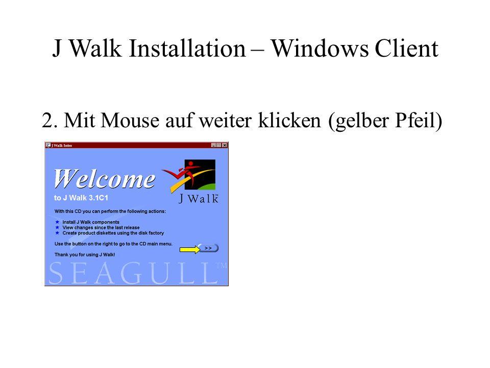 2. Mit Mouse auf weiter klicken (gelber Pfeil) J Walk Installation – Windows Client