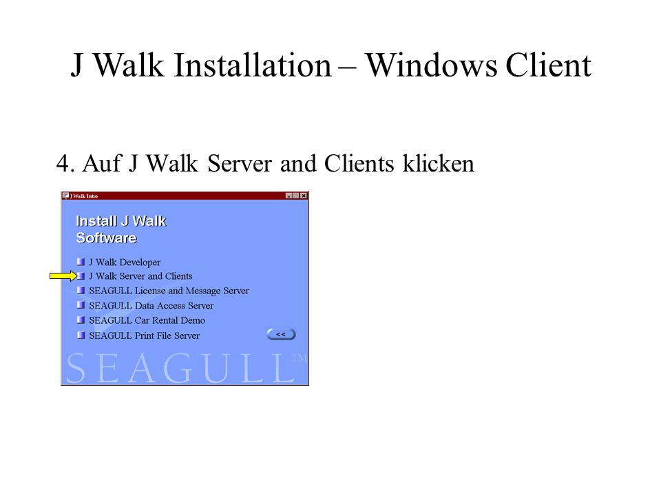 4. Auf J Walk Server and Clients klicken J Walk Installation – Windows Client