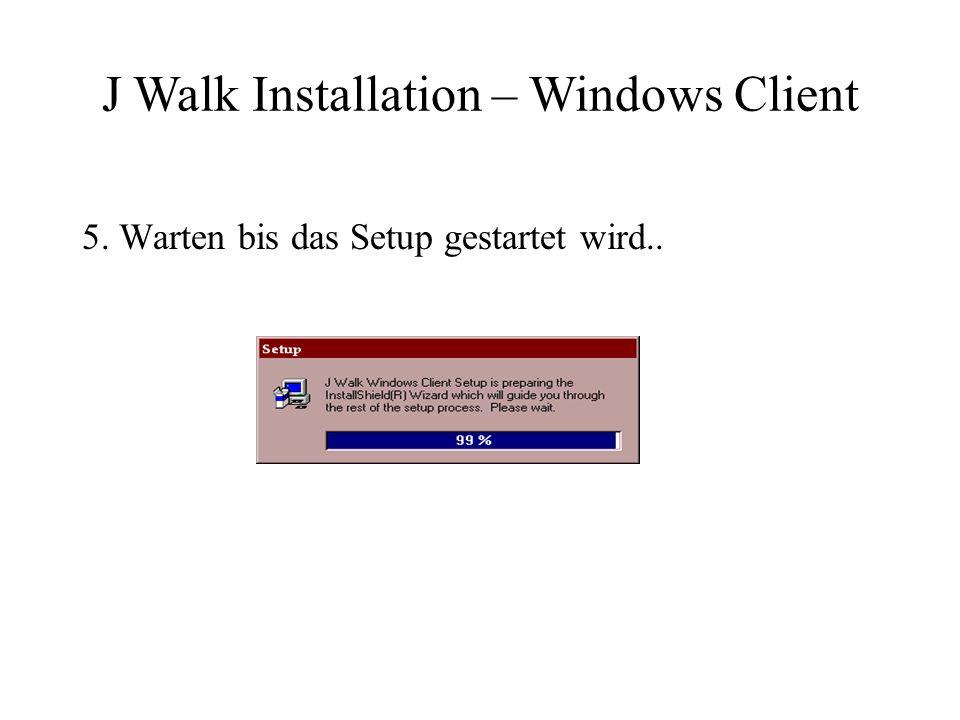 5. Warten bis das Setup gestartet wird.. J Walk Installation – Windows Client