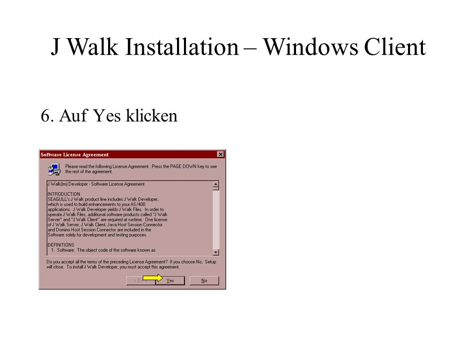 6. Auf Yes klicken J Walk Installation – Windows Client