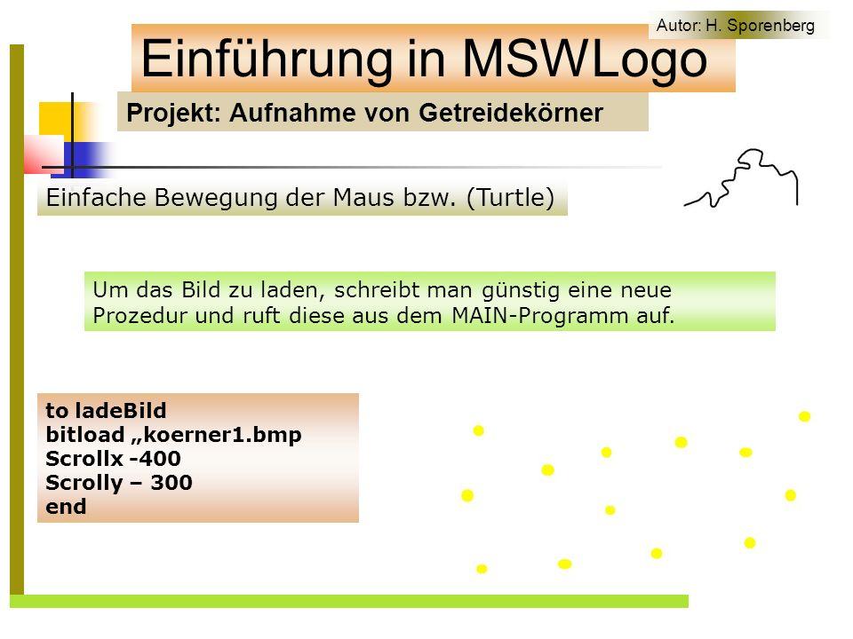 Projekt: Aufnahme von Getreidekörner Einführung in MSWLogo Einfache Bewegung der Maus bzw.