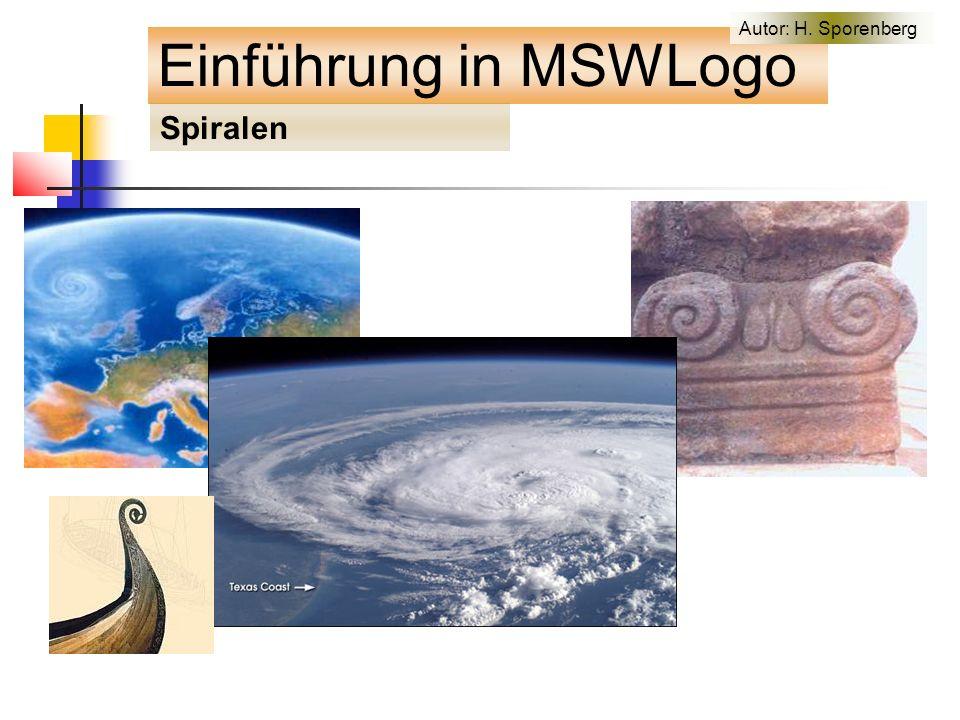 Einführung in MSWLogo Spiralen Autor: H. Sporenberg