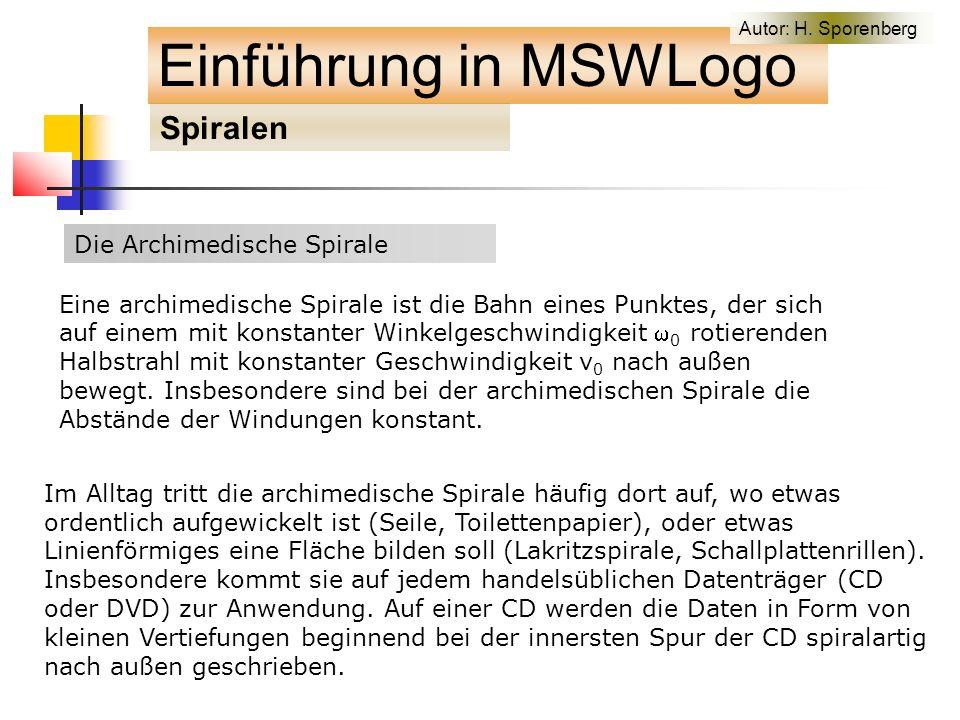 Die Archimedische Spirale Einführung in MSWLogo Spiralen Autor: H.