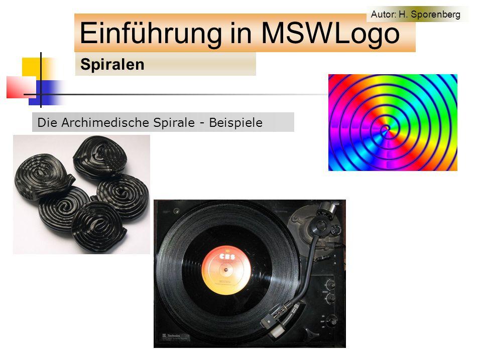 Die Archimedische Spirale - Beispiele Einführung in MSWLogo Spiralen Autor: H. Sporenberg