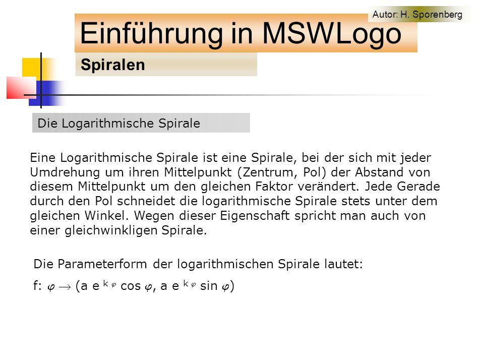 Die Logarithmische Spirale Einführung in MSWLogo Spiralen Autor: H.