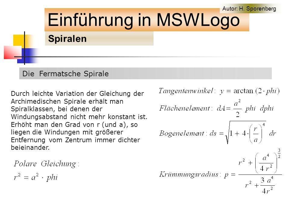 Die Fermatsche Spirale Einführung in MSWLogo Spiralen Autor: H.