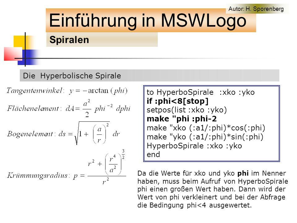 Die Hyperbolische Spirale Einführung in MSWLogo Spiralen Autor: H.
