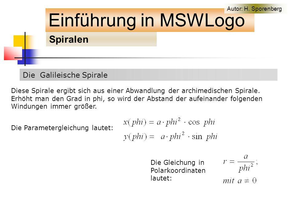 Die Galileische Spirale Einführung in MSWLogo Spiralen Autor: H.