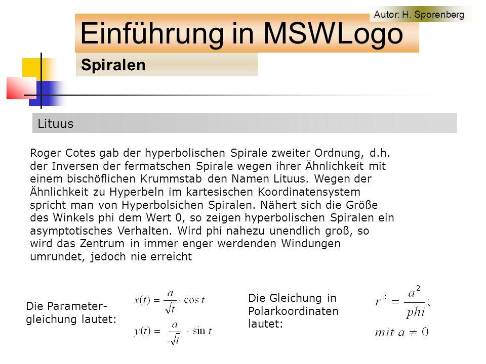 Lituus Einführung in MSWLogo Spiralen Autor: H.
