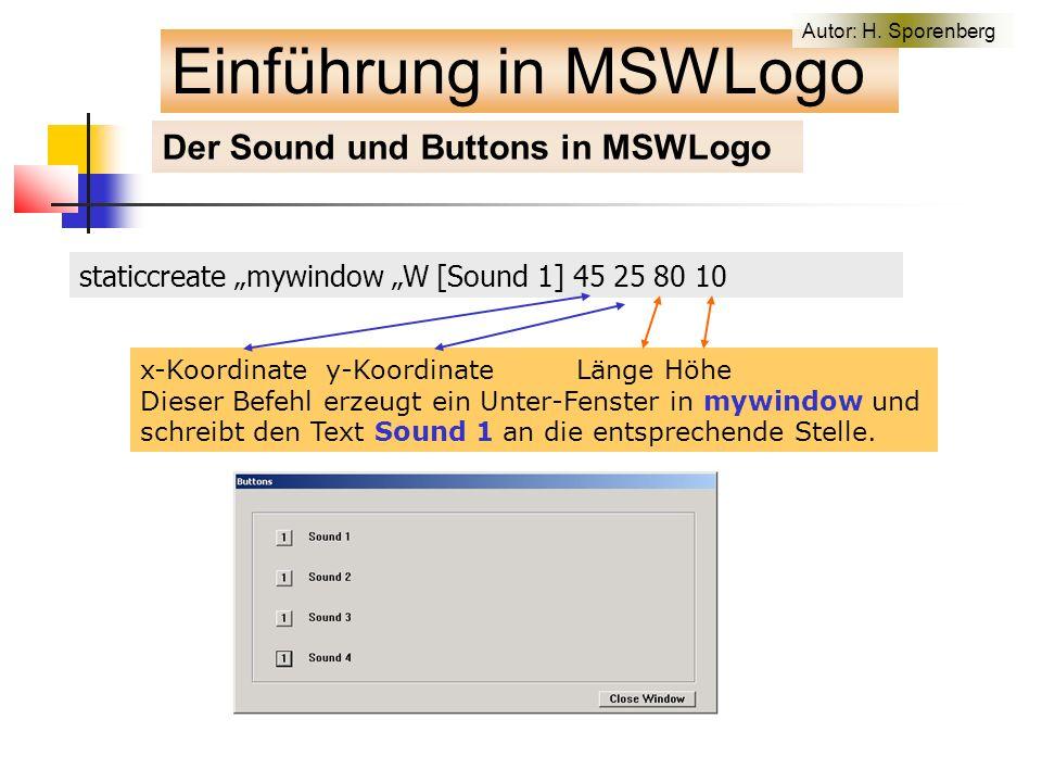 """staticcreate """"mywindow """"W [Sound 1] 45 25 80 10 x-Koordinate y-Koordinate Länge Höhe Dieser Befehl erzeugt ein Unter-Fenster in mywindow und schreibt den Text Sound 1 an die entsprechende Stelle."""