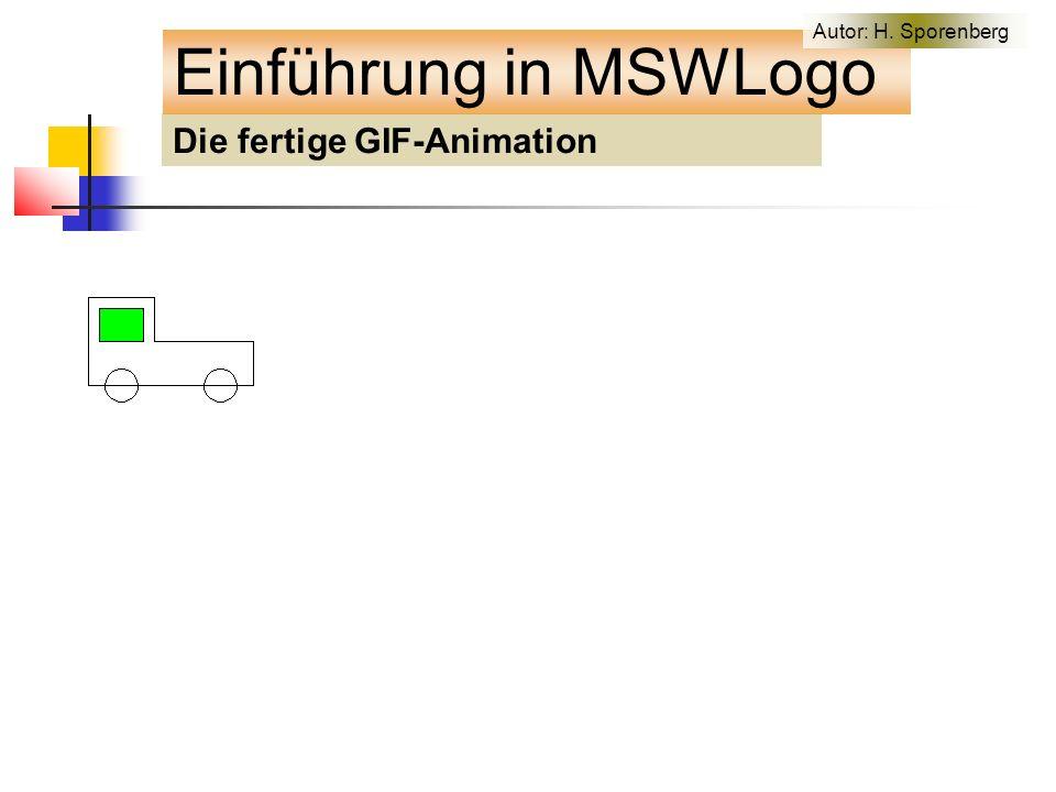 Die fertige GIF-Animation Einführung in MSWLogo Autor: H. Sporenberg