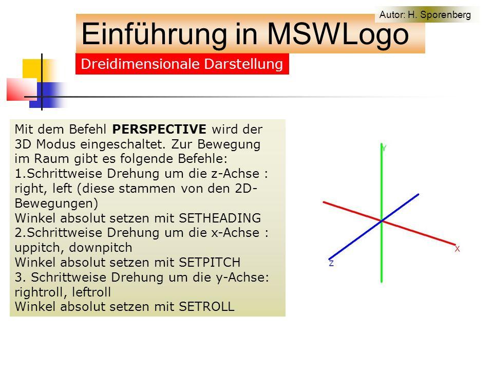 Dreidimensionale Darstellung Mit dem Befehl PERSPECTIVE wird der 3D Modus eingeschaltet.