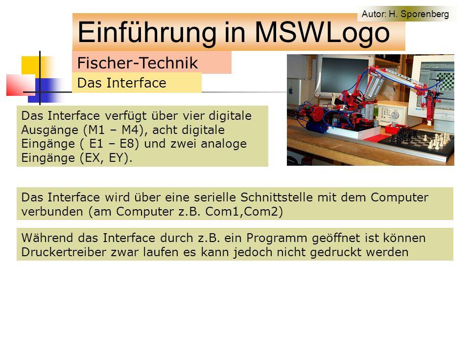 Das Interface wird über eine serielle Schnittstelle mit dem Computer verbunden (am Computer z.B.