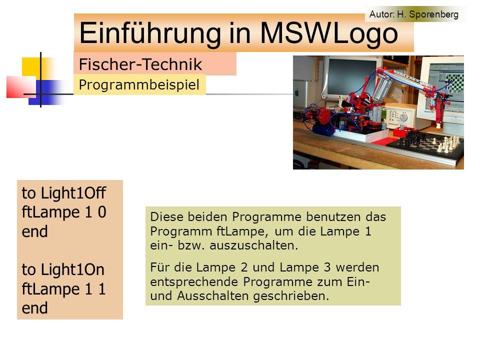 Fischer-Technik Programmbeispiel to Light1Off ftLampe 1 0 end to Light1On ftLampe 1 1 end Diese beiden Programme benutzen das Programm ftLampe, um die Lampe 1 ein- bzw.
