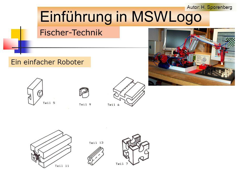Fischer-Technik Ein einfacher Roboter Einführung in MSWLogo Autor: H. Sporenberg