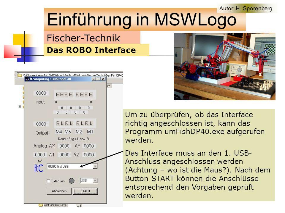 Fischer-Technik Das ROBO Interface Um zu überprüfen, ob das Interface richtig angeschlossen ist, kann das Programm umFishDP40.exe aufgerufen werden.
