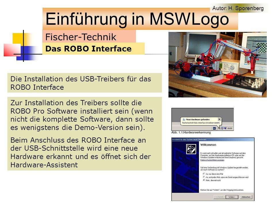 Fischer-Technik Das ROBO Interface Die Installation des USB-Treibers für das ROBO Interface Zur Installation des Treibers sollte die ROBO Pro Software installiert sein (wenn nicht die komplette Software, dann sollte es wenigstens die Demo-Version sein).