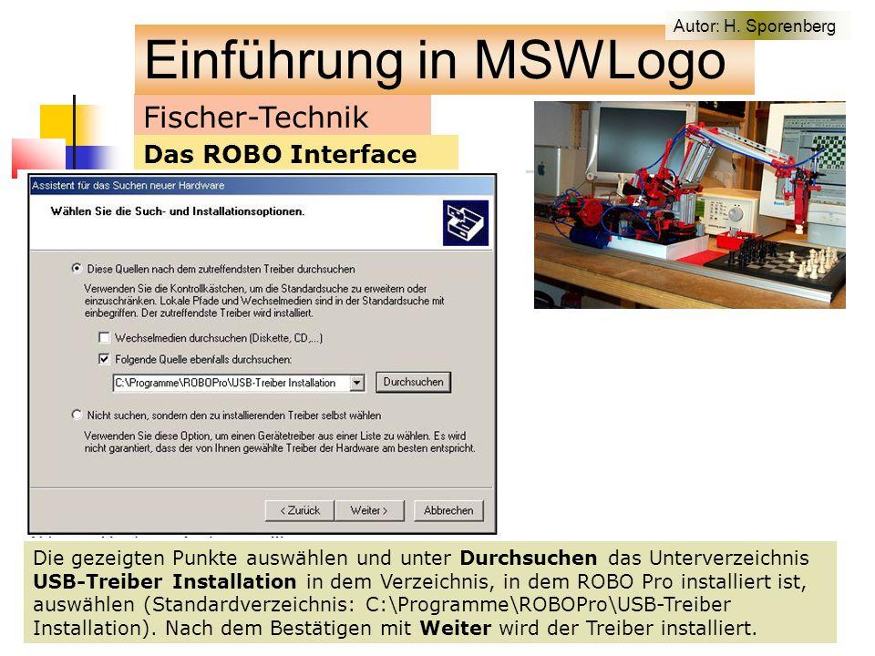 Fischer-Technik Das ROBO Interface Die gezeigten Punkte auswählen und unter Durchsuchen das Unterverzeichnis USB-Treiber Installation in dem Verzeichnis, in dem ROBO Pro installiert ist, auswählen (Standardverzeichnis: C:\Programme\ROBOPro\USB-Treiber Installation).