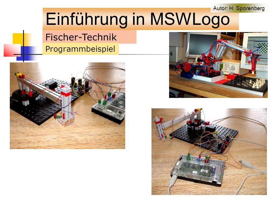 Fischer-Technik Programmbeispiel Einführung in MSWLogo Autor: H. Sporenberg
