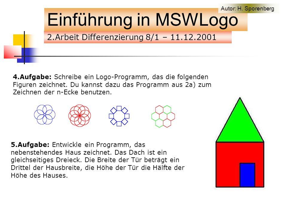 2.Arbeit Differenzierung 8/1 – 11.12.2001 Einführung in MSWLogo 4.Aufgabe: Schreibe ein Logo-Programm, das die folgenden Figuren zeichnet.