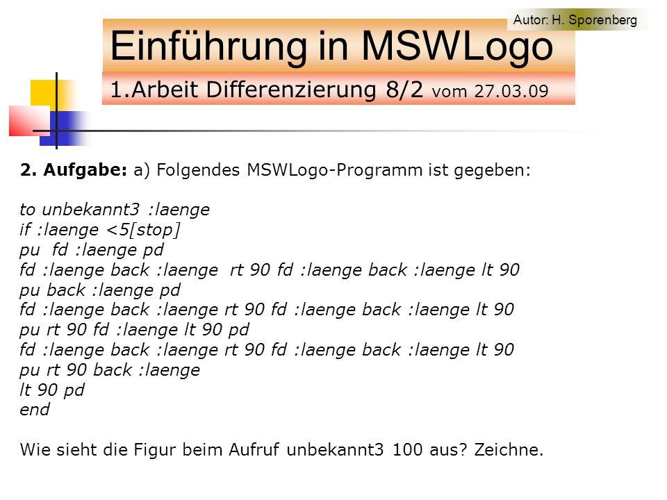 1.Arbeit Differenzierung 8/2 vom 27.03.09 Einführung in MSWLogo 2.