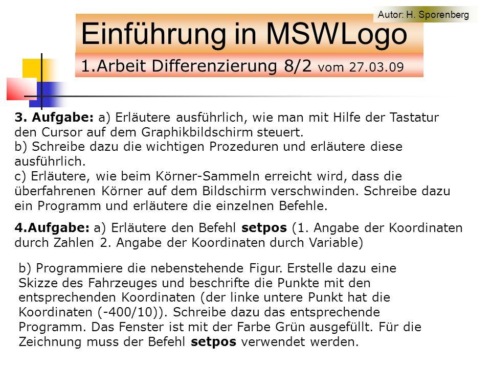 1.Arbeit Differenzierung 8/2 vom 27.03.09 Einführung in MSWLogo 3.