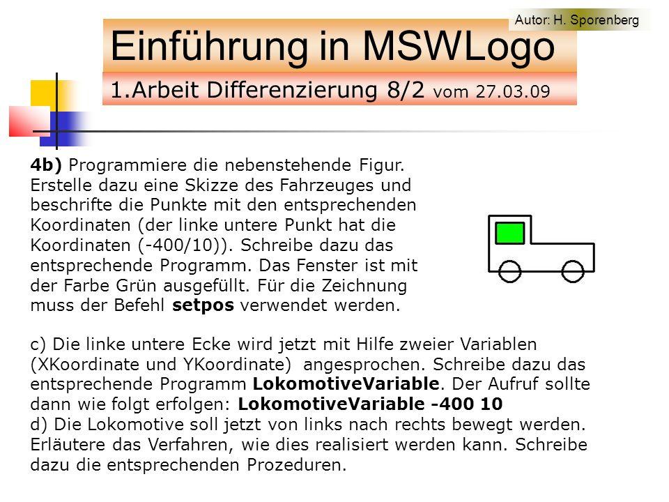 Einführung in MSWLogo 4b) Programmiere die nebenstehende Figur.