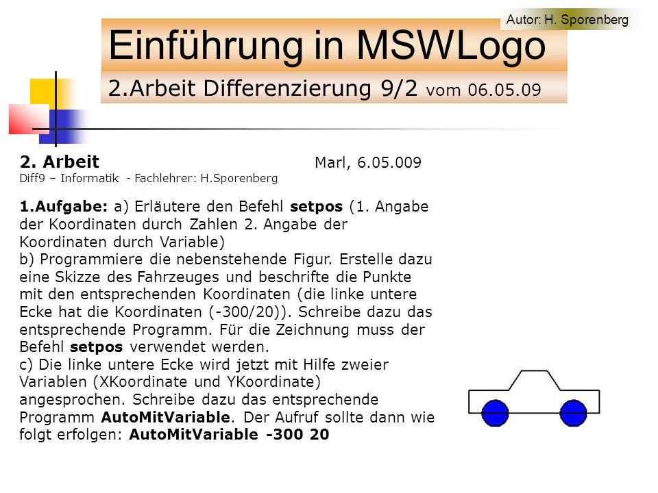 2.Arbeit Differenzierung 9/2 vom 06.05.09 Einführung in MSWLogo 2.