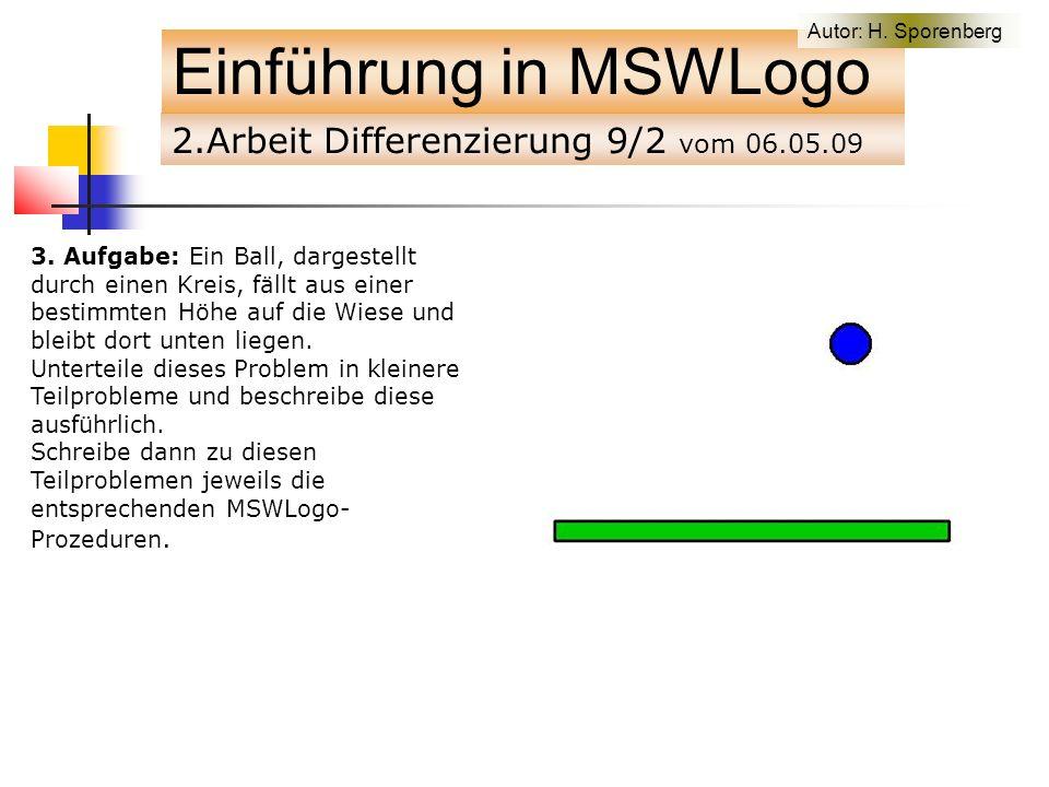 2.Arbeit Differenzierung 9/2 vom 06.05.09 Einführung in MSWLogo 3.