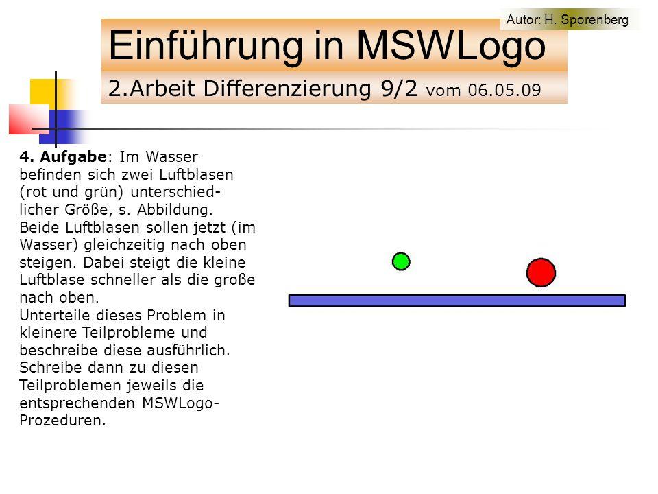 2.Arbeit Differenzierung 9/2 vom 06.05.09 Einführung in MSWLogo 4.