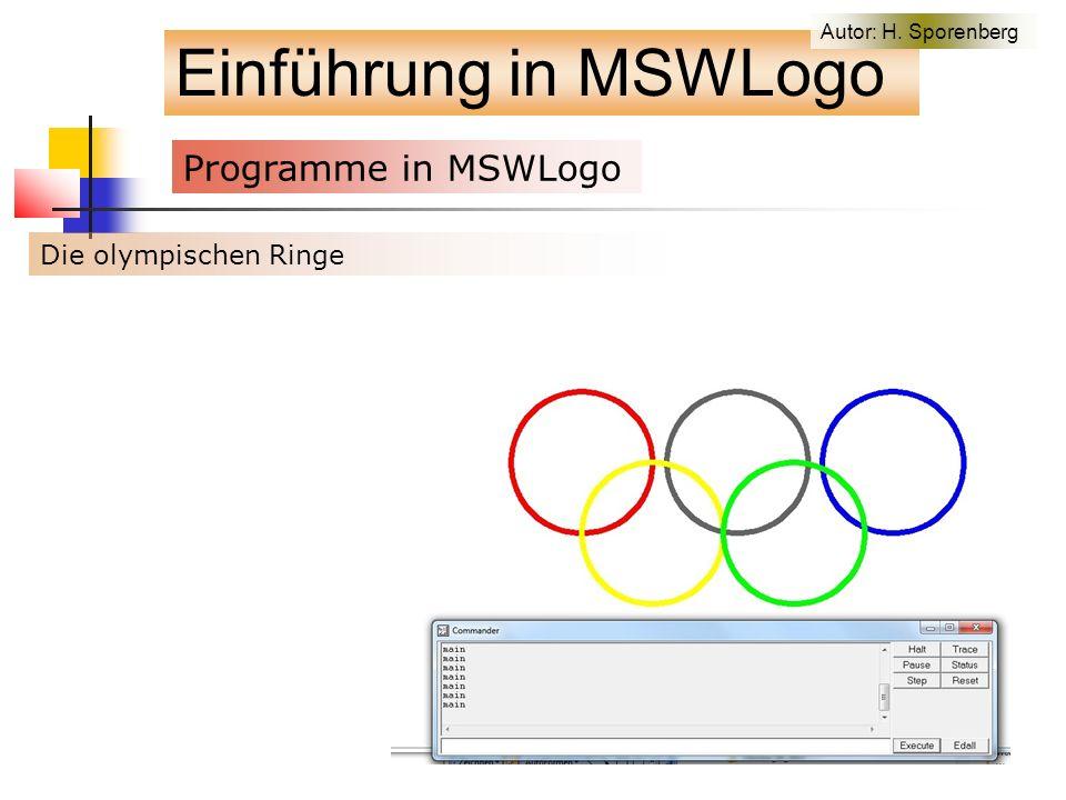 Einführung in MSWLogo Programme in MSWLogo f Die olympischen Ringe Autor: H. Sporenberg