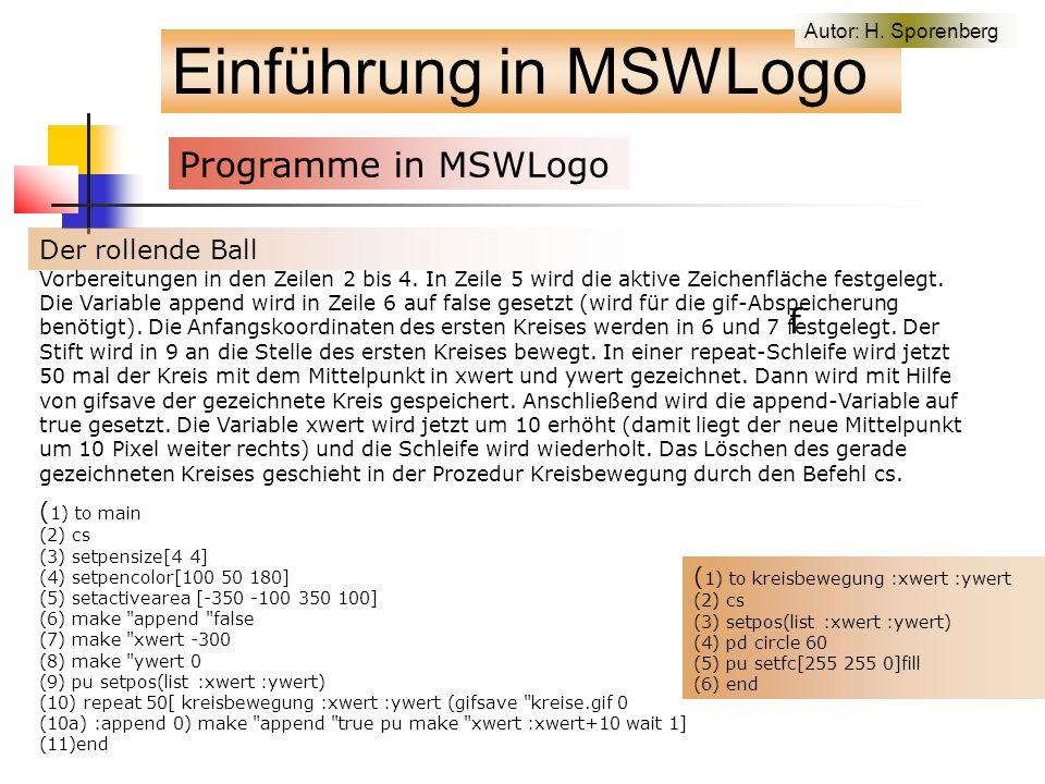 Einführung in MSWLogo Programme in MSWLogo f Der rollende Ball Vorbereitungen in den Zeilen 2 bis 4.