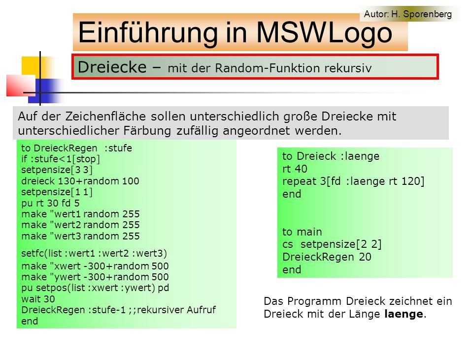 Dreiecke – mit der Random-Funktion rekursiv Einführung in MSWLogo Autor: H.