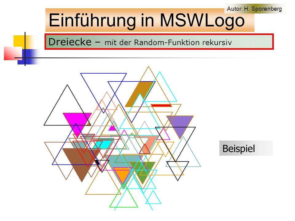 Dreiecke – mit der Random-Funktion rekursiv Einführung in MSWLogo Autor: H. Sporenberg Beispiel