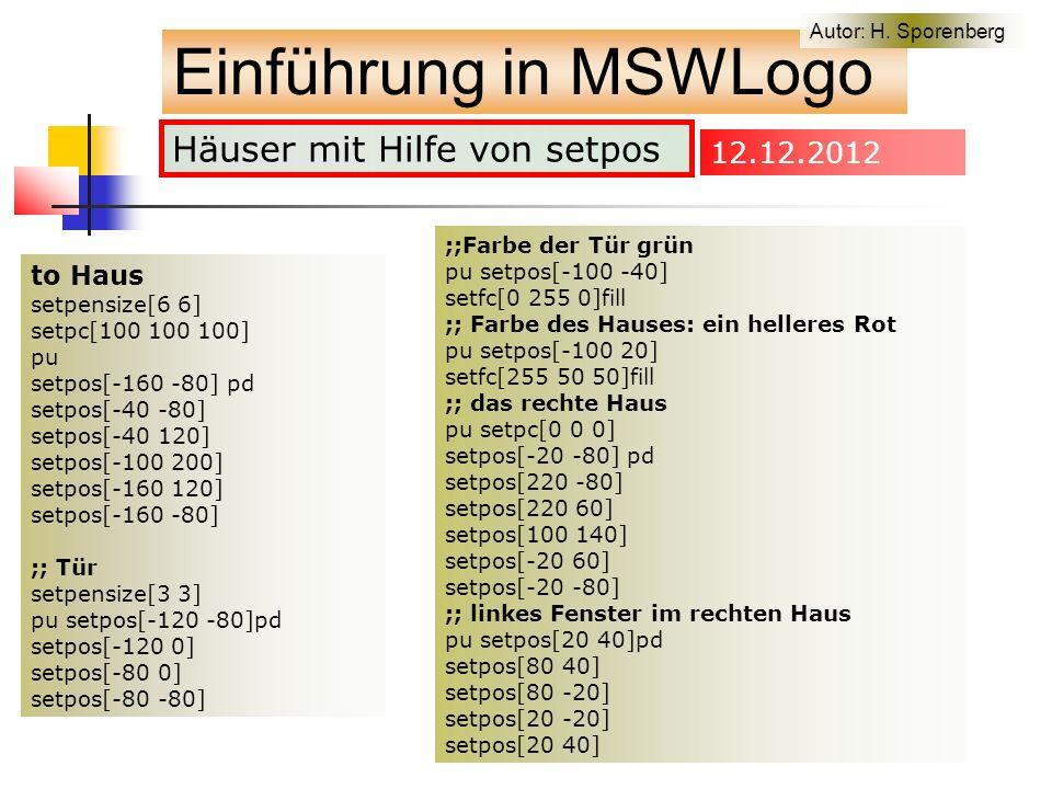 Häuser mit Hilfe von setpos Einführung in MSWLogo Autor: H.