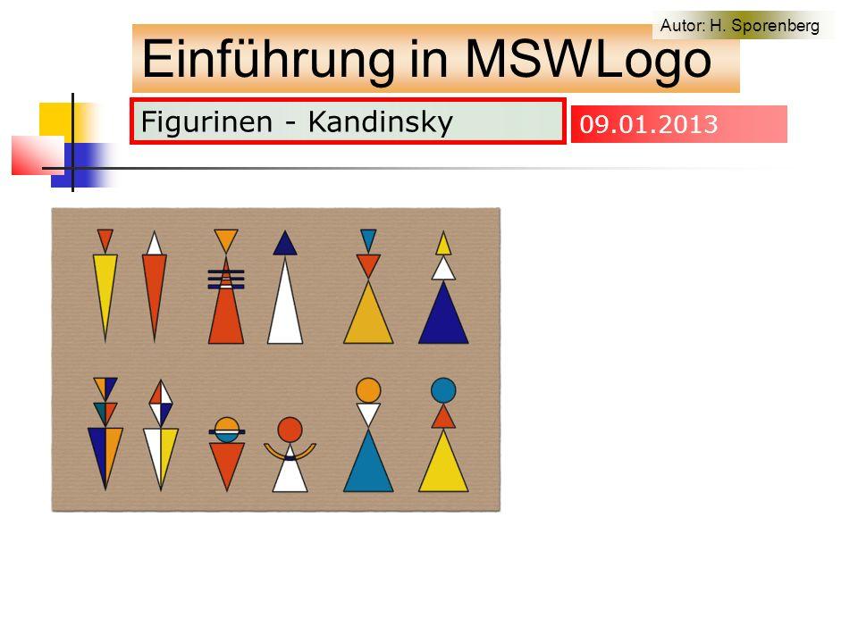 Figurinen - Kandinsky Einführung in MSWLogo Autor: H. Sporenberg 09.01.2013
