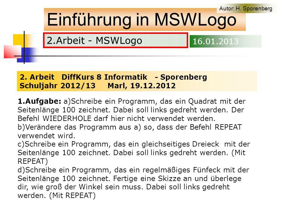 2.Arbeit - MSWLogo Einführung in MSWLogo Autor: H.