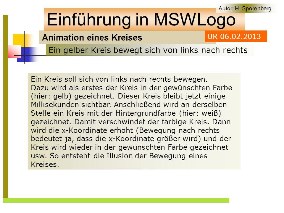 Animation eines Kreises Einführung in MSWLogo Ein Kreis soll sich von links nach rechts bewegen.