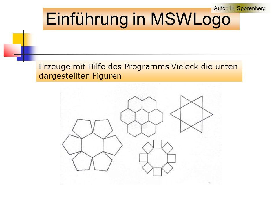 Erzeuge mit Hilfe des Programms Vieleck die unten dargestellten Figuren Einführung in MSWLogo Autor: H.